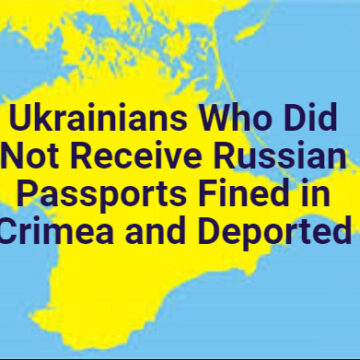 Ukrainians Who Did Not Receive Russian Passports Fined in Crimea and Deported